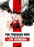 Ten Thousand Gods Episode 1 (A Dark Comedy)