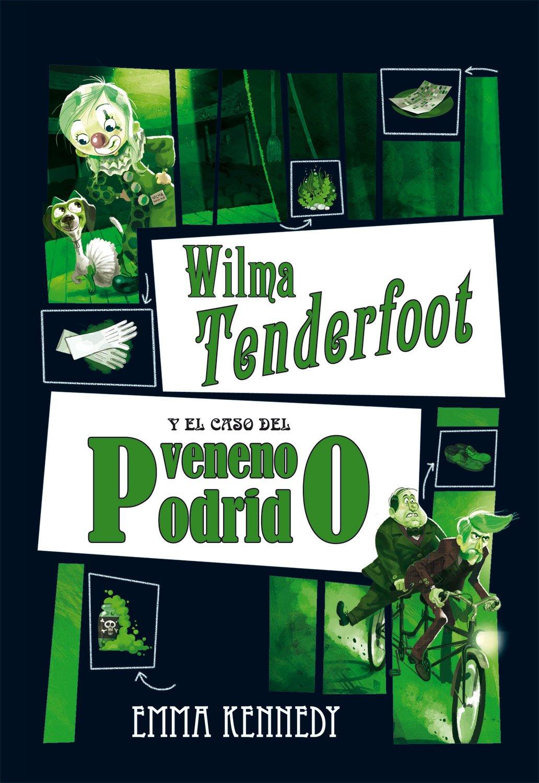 Wilma Tenderfoot y el caso del veneno podrido (Spanish Edition) (Spanish) Hardcover – April 1, 2012