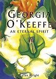Georgia O'Keefe: An Eternal Spirit