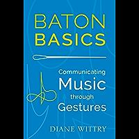 Baton Basics: Communicating Music through Gestures book cover