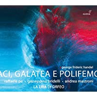 George Frideric Handel: Aci Galatea E Polifemo