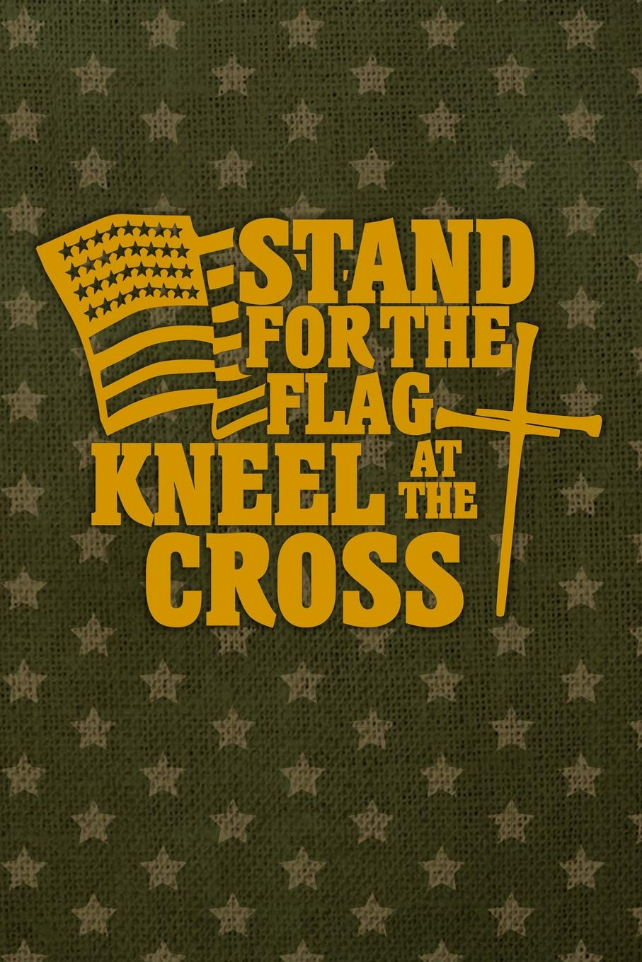Amazon com: Stand For The Flag Kneel At The Cross: Military