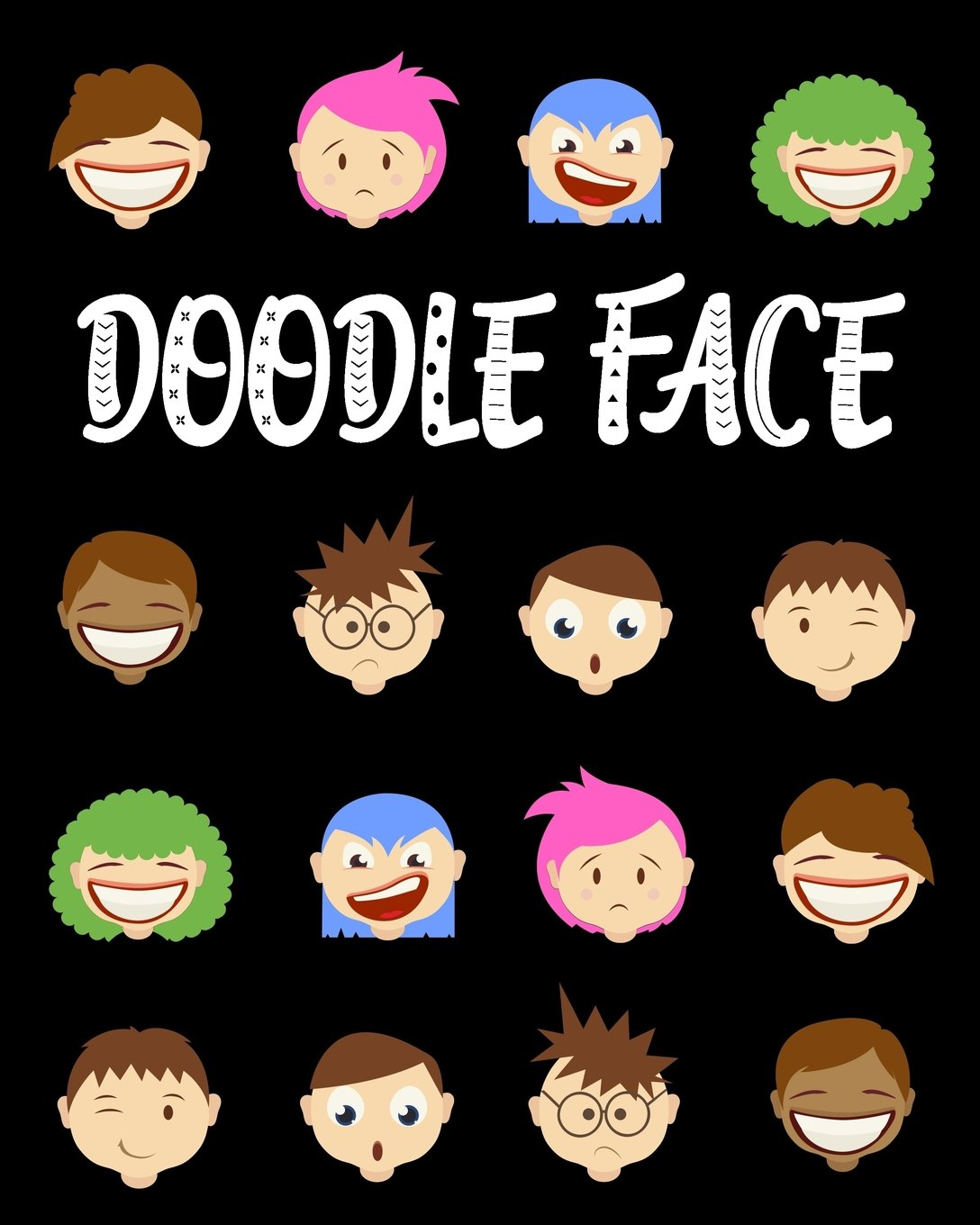 Doodle Face: Blank Journals To Write In, Doodle In, Draw In Or Sketch In, 8