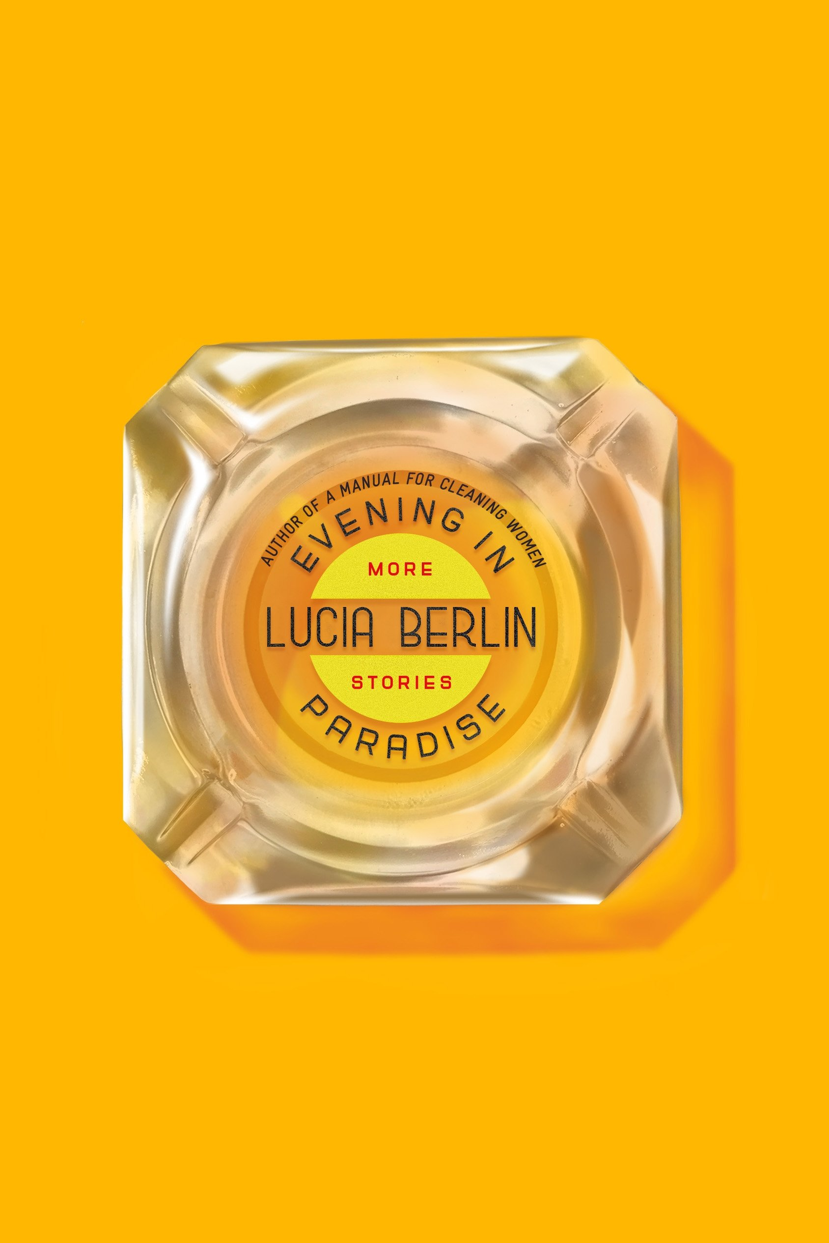 667e96fb6 Evening in Paradise  More Stories  Lucia Berlin  9780374279486 ...