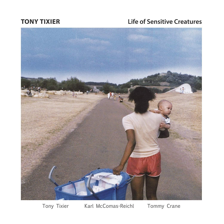Vinilo : Tony Tixier - Life Of Sensitive Creatures (United Kingdom - Import)