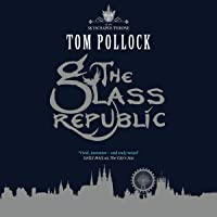 The Glass Republic: The Skyscraper Throne, Book 2