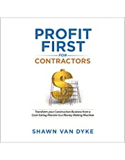 Profit First for Contractors: Transform Your Construction Business From a Cash-Eating Monster to a Money-Making Machine