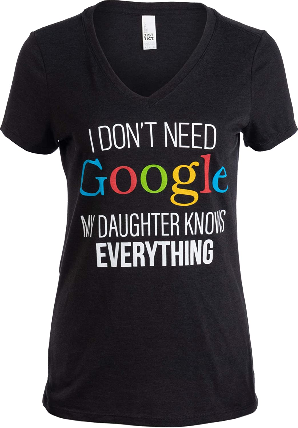 I Don't Need Google, My Daughter Knows Everything   Funny Mom V-Neck Women T-Shirt