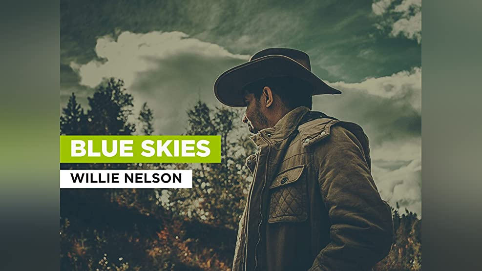 Blue Skies in the Style of Willie Nelson