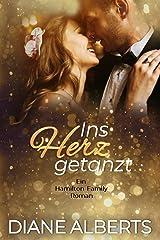 Ins Herz getanzt: Ein Hamilton-Family Roman (German Edition) Kindle Edition