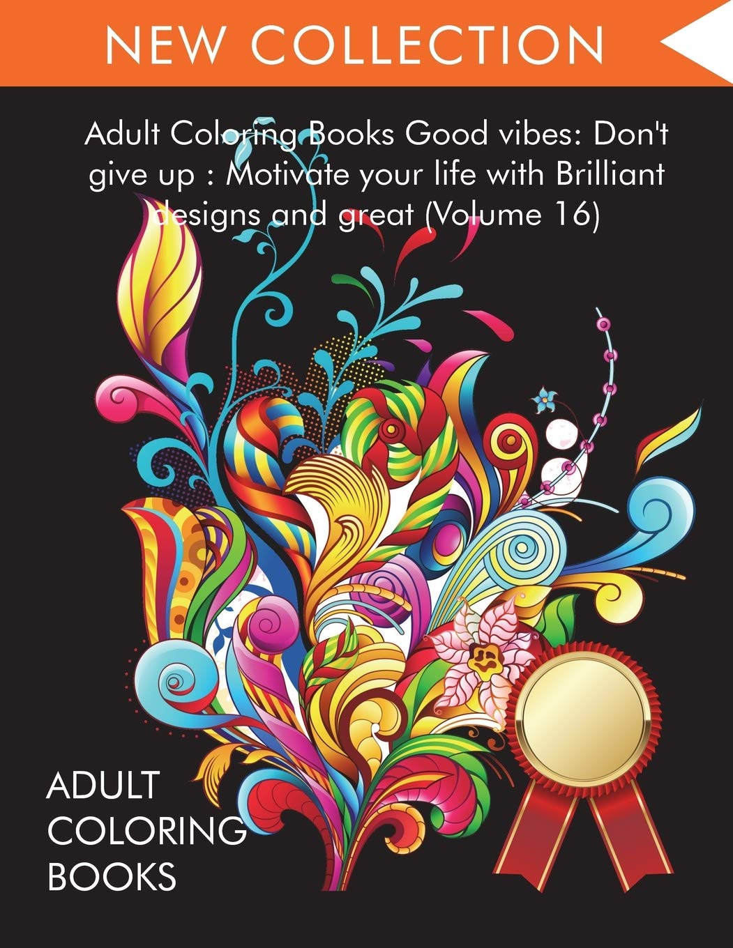 Amazon.com: Adult Coloring Books Good vibes: Dont give up : Motivate your  life with Brilliant designs and great (Volume 16) (9781945260933): Adult  Coloring Books, Coloring Books for Adults Relaxation, Coloring Books for