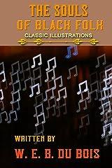 THE SOULS OF BLACK FOLK: CLASSIC ILLUSTRATIONS Kindle Edition