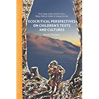 Ecocritical Perspectives on Children's Texts and Cultures: Nordic Dialogues