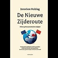 De Nieuwe Zijderoute: China op het economische strijdpad