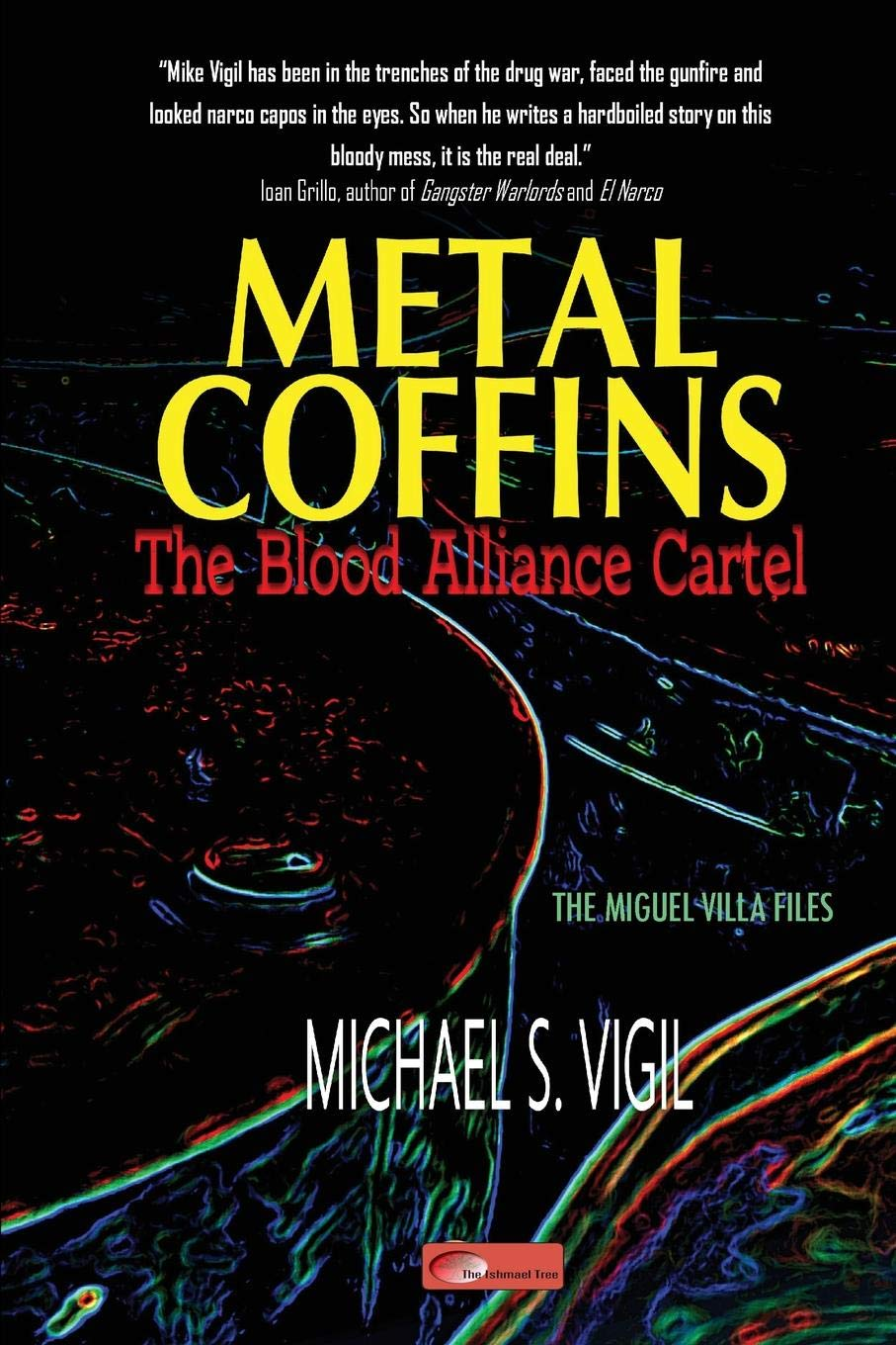 Metal Coffins: The Blood Alliance Cartel (Miguel Villa Files ...