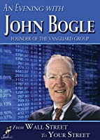 An Evening with John Bogle: From Wall Street To Your Street