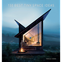 150 Best Tiny Space Ideas (English Edition)