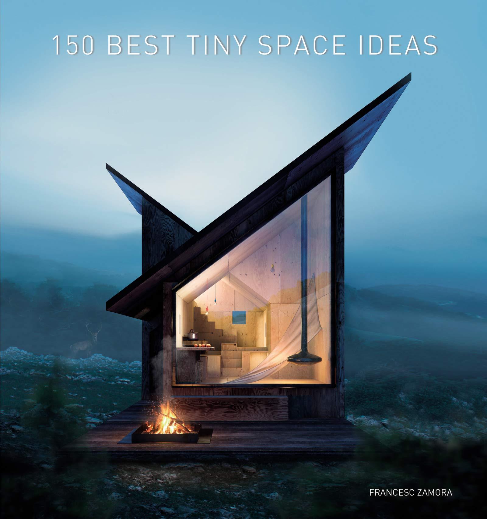 150 Best Tiny Space Ideas Francesc Zamora 9780062909220 Amazon