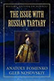 The Issue with Russian Tartary (History: Fiction or Science?)