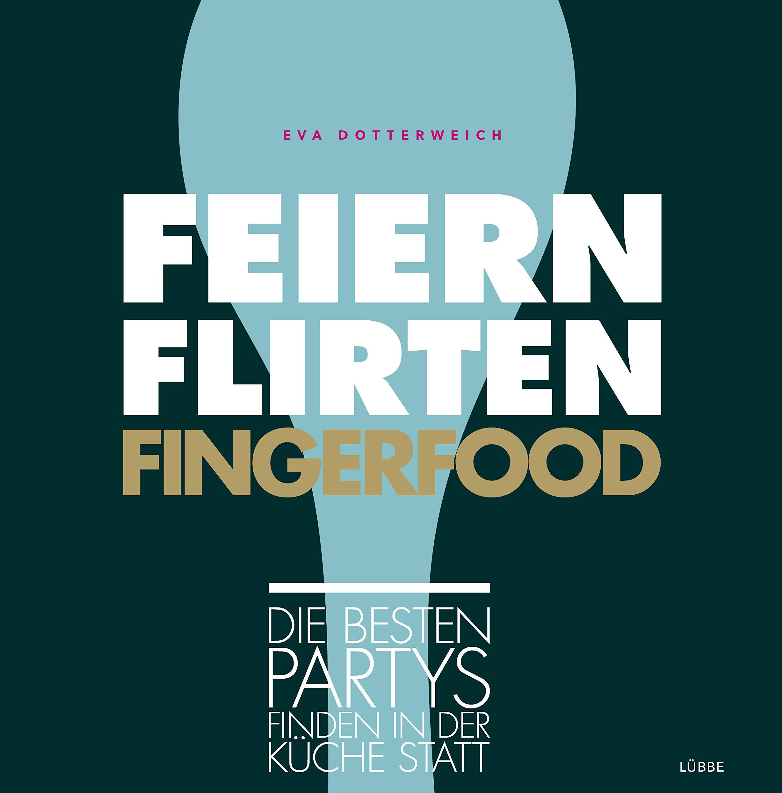 feiern flirten fingerfood