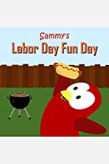 Sammy's Labor Day Fun Day (The Adventures of Sammy the Bird)