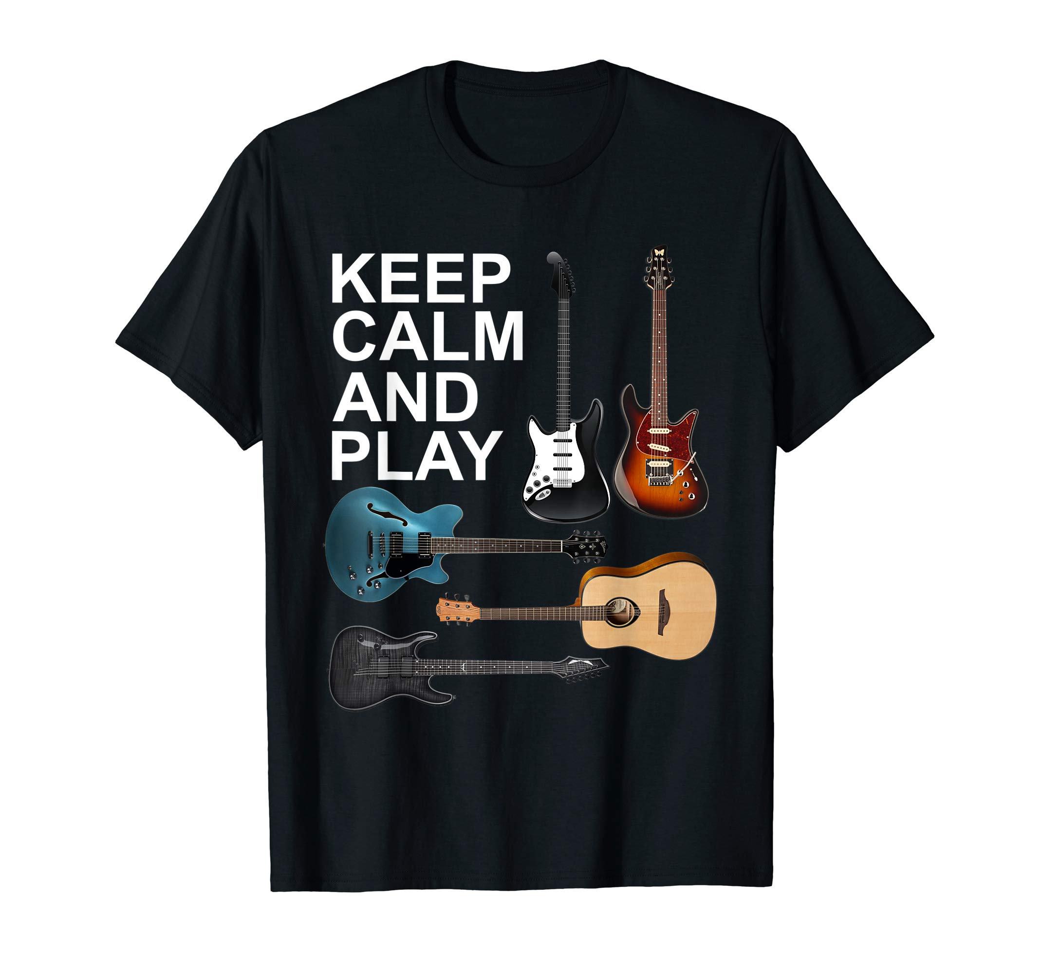 Keep Calm And Play Acoustic Bass Electric Guitars T-Shirt by Guitar Player Music Vibes Tees