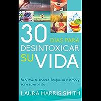 30 Días para desintoxicar su vida (Spanish Edition)