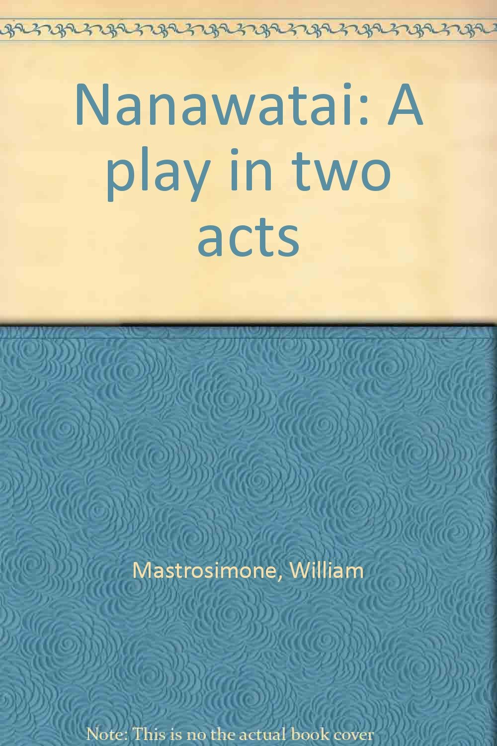 Amazon william mastrosimone books biography blog audiobooks nanawatai a play in two acts fandeluxe Images