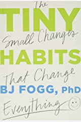Tiny Habits: The Small Changes That Change Everything Hardcover
