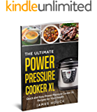 Power Pressure Cooker XL: The Ultimate Power Pressure Cooker XL Cookbook: Quick and Easy Power Pressure Cooker XL Recipes for Your Health
