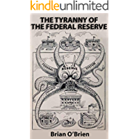 The Tyranny of the Federal Rese