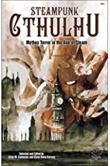 Steampunk Cthulhu: Mythos Terror in the Age of Steam (Chaosium Fiction #6054) Paperback