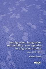 Immigration, Integration and Mobility: New Agendas in Migration Studies Paperback