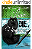 Love, Die, Neighbor: The Prequel to the Kiki Lowenstein Mystery Series (Kiki Lowenstein Mysteries)