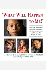 What Will Happen to Me: Every Night, Approximately Three Million Children Go To Bed With A Parent In Pri Kindle Edition