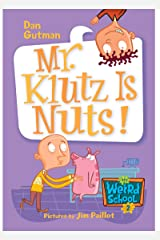 My Weird School #2: Mr. Klutz Is Nuts! (My Weird School series) Kindle Edition