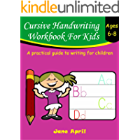 Cursive Handwriting Workbook For Kids: Ages 6-8