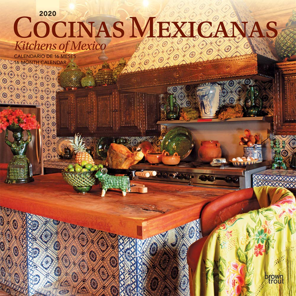 Mexican Calendar 2020 Cocinas Mexicanas / Kitchens of Mexico 2020 12 x 12 Inch Monthly