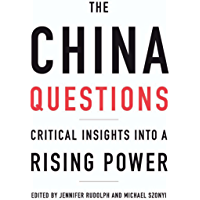 The China Questions: Critical Insights into a Rising Power (English Edition)