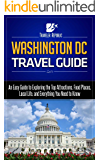 Washington DC Travel Guide: An Easy Guide to Exploring the Top Attractions, Food Places, Local Life, and Everything You Need to Know (Traveler Republic)