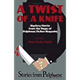 A Twist of a Knife: Stories from Pulphouse Fiction Magazine