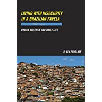 Penglase, R: Living with Insecurity in a Brazilian Favela: Urban Violence and Daily Life