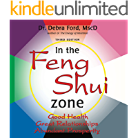 In the Feng Shui Zone - Good Health, Great Relationships, Abundant Prosperity