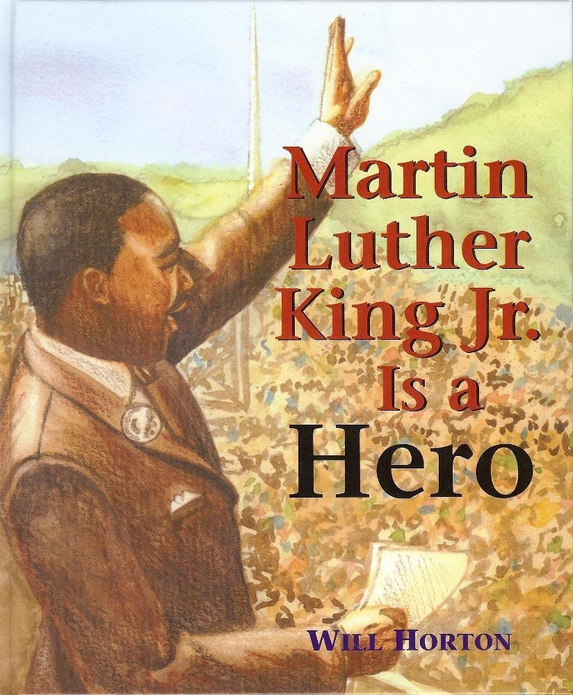 Martin Luther King Jr. Is a Hero