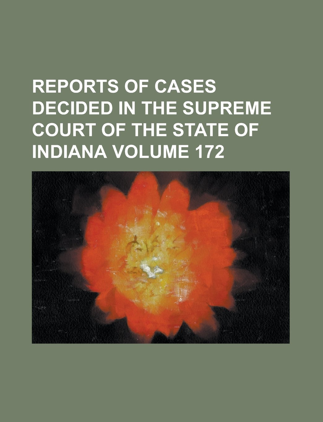Download Reports of cases decided in the Supreme Court of the State of Indiana Volume 172 pdf