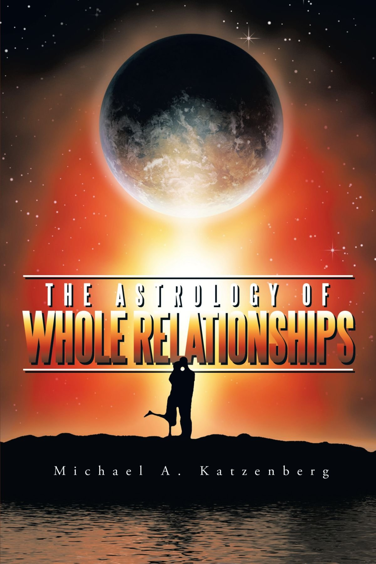 The Astrology of Whole Relationships ebook