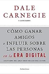 Cómo ganar amigos e influir sobre las personas en la era digital: Adaptado del gran best seller del autor (Spanish Edition) Kindle Edition