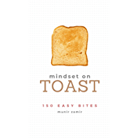 Mindset on Toast: 150 Quick-Fire Tips for Mindset Change (English Edition)