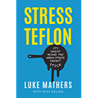 Stress Teflon: It's Great Being You When Stress Doesn't Stick
