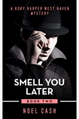 Smell You Later: A Rory Harper West Haven Mystery Kindle Edition